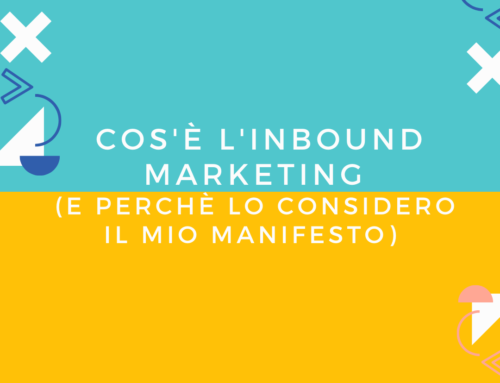 Cos'è l'inbound marketing e perché è il mio manifesto