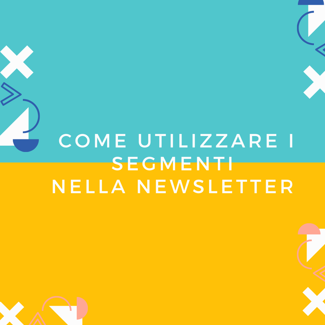 come utilizzare segmenti newsletter